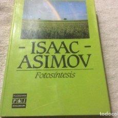 Livres d'occasion: FOTOSÍNTESIS ISAAC ASIMOV PLAZA Y JANES TAPA BLANDA 1986. Lote 253038400