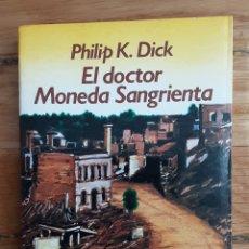 Libros de segunda mano: EL DOCTOR MONEDA SANGRIENTA. PHILIP K. DICK. NEBULAE.. Lote 253509485