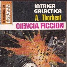 Libros de segunda mano: LA CONQUISTA DEL ESPACIO - Nº 520 - INTRIGA GALACTICA. Lote 253800500
