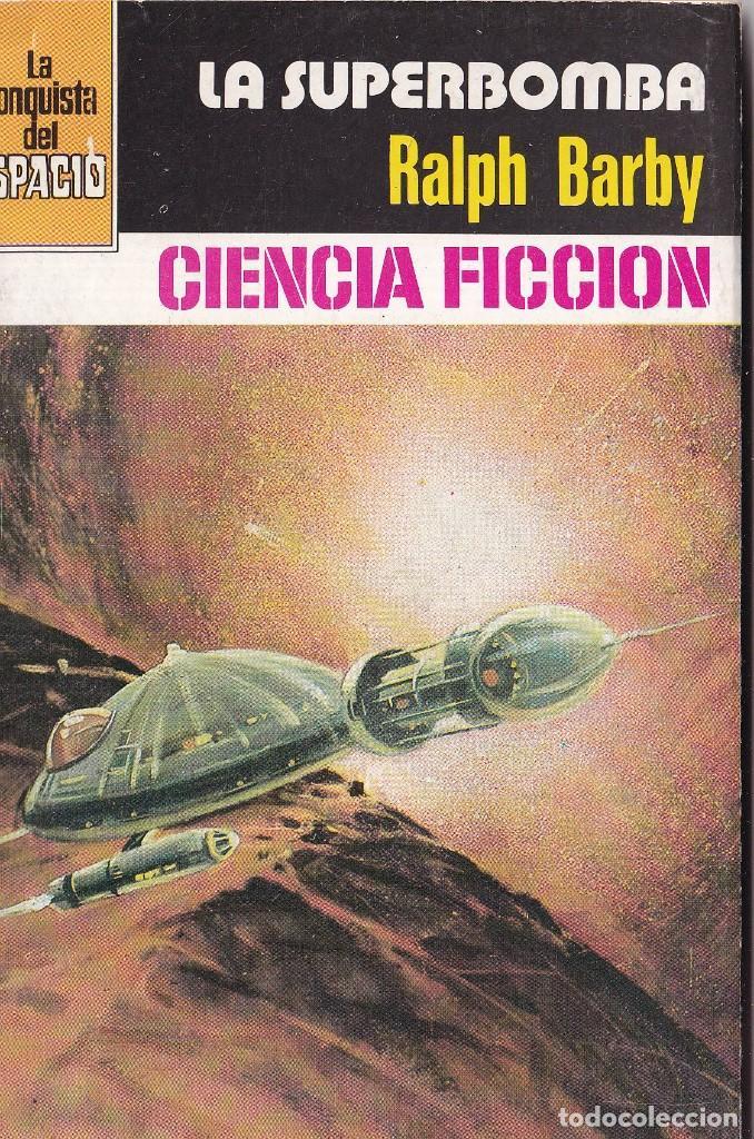 LA CONQUISTA DEL ESPACIO - Nº 547 - LA SUPER BOMBA (Libros de Segunda Mano (posteriores a 1936) - Literatura - Narrativa - Ciencia Ficción y Fantasía)