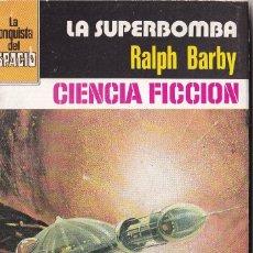 Libros de segunda mano: LA CONQUISTA DEL ESPACIO - Nº 547 - LA SUPER BOMBA. Lote 253804595