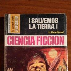 Libros de segunda mano: NOVELA BOLSILIBRO. !SALVEMOS LA TIERRA!. A. THORKENT. LA CONQUISTA DEL ESPACIO. N. 306.. Lote 254087855
