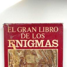 Libros de segunda mano: EL GRAN LIBRO DE LOS ENIGMAS. LOS FASCINANTES SECRETOS DE LAS CIVILIZACIONES PERDIDAS - 1978. Lote 254212375