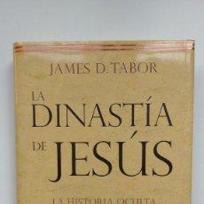 Libros de segunda mano: LA DINASTÍA DE JESÚS - JAMES D. TABOR - EDITORIAL PLANETA, 2007. Lote 254212655