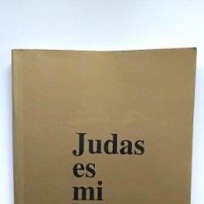 Libros de segunda mano: JUDAS ES MI HERMANO - ESCRITOS DICTADOS POR JESÚS DE NAZARET A TRAVÉS DE UN MEDIUM (1984-1987). Lote 254213130