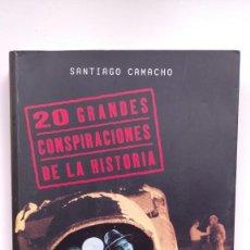 Libros de segunda mano: 20 GRANDES CONSPIRACIONES DE LA HISTORIA - SANTIAGO CAMACHO - LA ESFERA DE LOS LIBROS, 2003. Lote 254213395