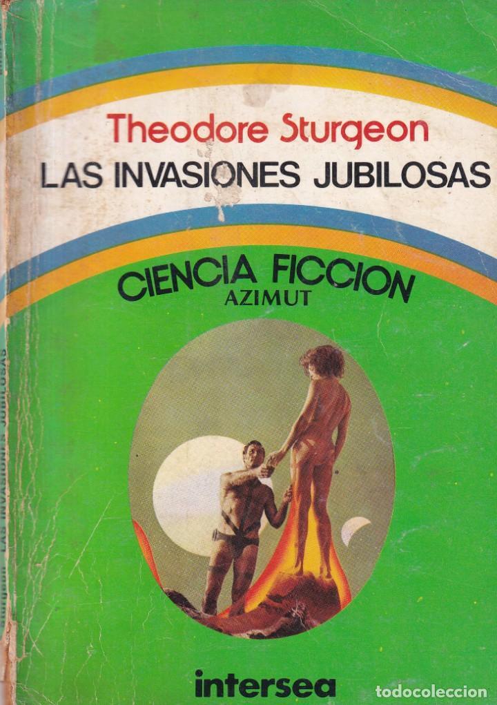 LAS INVASIONES JUBILOSAS - THEODORE STURGEON - AZIMUT INTERSEA BUENOS AIRES 1975 (Libros de Segunda Mano (posteriores a 1936) - Literatura - Narrativa - Ciencia Ficción y Fantasía)