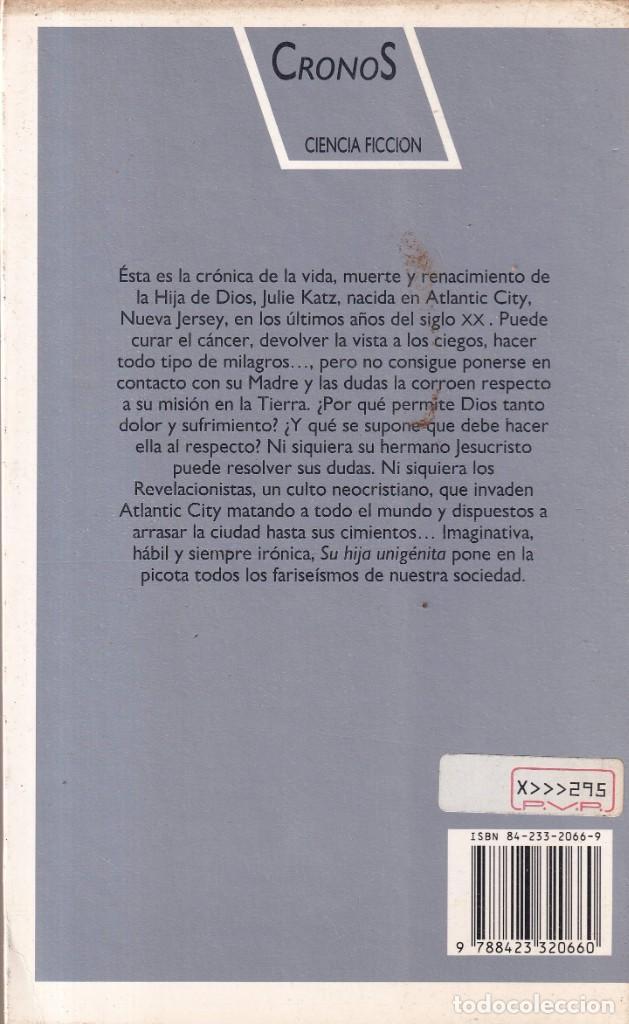 Libros de segunda mano: SU HIJA UNIGENITA - JAMES MORROW - CRONOS 16 - ED DESTINO 1990 - Foto 2 - 254340570