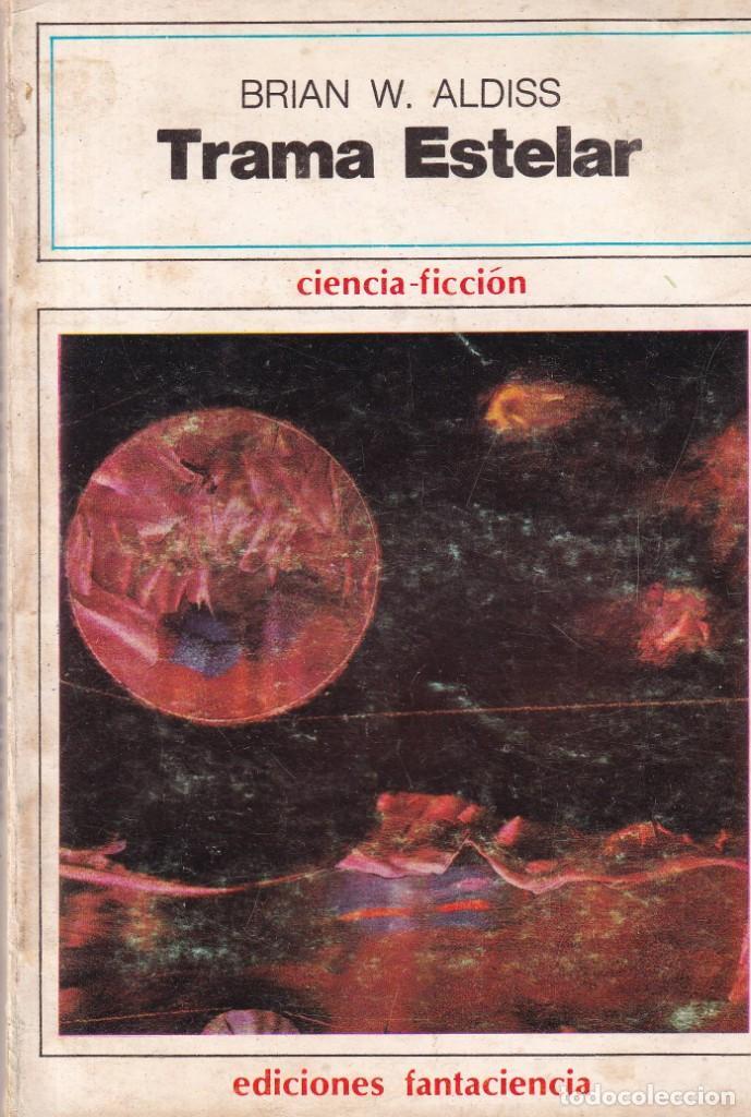 TRAMA ESTELAR - BRIAN W. ALDISS - EDICIONES FANTACIENCIA 1976 (Libros de Segunda Mano (posteriores a 1936) - Literatura - Narrativa - Ciencia Ficción y Fantasía)