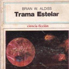 Libros de segunda mano: TRAMA ESTELAR - BRIAN W. ALDISS - EDICIONES FANTACIENCIA 1976. Lote 254341585