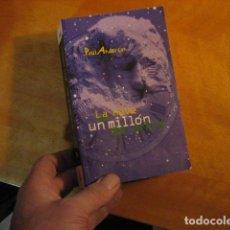 Libros de segunda mano: LA NAVE DE UN MILLON DE AÑOS- POUL ANDERSON- EDICIONES B- 1ª EDICION 1997 BUEN ESTADO. Lote 254361905