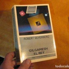 Libros de segunda mano: CIENCIA FICCION SILVERBERG GILGAMESH EL REY DESTINO CRONOS. Lote 254362410