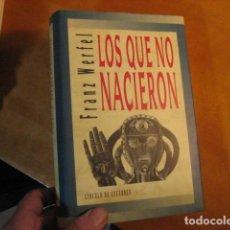 Libros de segunda mano: FRANZ WERFEL. LOS QUE NO NACIERON. CIRCULO DE LECTORES BUEN ESTADO. Lote 254362600