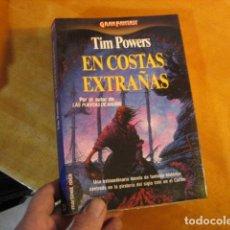 Libros de segunda mano: EN COSTAS EXTRAÑAS - TIM POWERS - COL. GRAN FANTASY - EDT. MARTÍNEZ ROCA, 1ª ED. 1990.. Lote 254363960