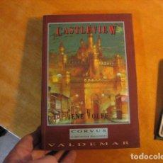 Libros de segunda mano: CASTLEVIEW (GENE WOLFE) - VALDEMAR CORVUS COMO NUEVO. Lote 254364085
