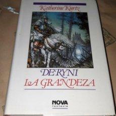 Libros de segunda mano: DERYNI, LA GRANDEZA, DE KATHERINE KURTZ. Lote 254682680