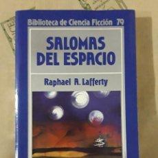 Libros de segunda mano: SALOMAS DEL ESPACIO, DE RAPHAEL A. LAFFERTY. Lote 254689515