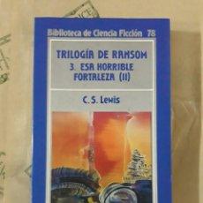 Libros de segunda mano: ESA HORRIBLE FORTALEZA, DE C.S. LEWIS. Lote 254690025