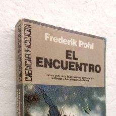 Libros de segunda mano: FREDERICK POHL - EL ENCUENTRO - SAGA DE HEECHEE 3 - Nº 59 CIENCIA FICCION ULTRAMAR. Lote 254832880