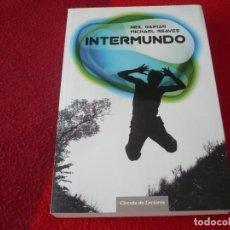 Libros de segunda mano: INTERMUNDO ( NEIL GAIMAN REAVES ) ¡MUY BUEN ESTADO! FANTASIA. Lote 255320495