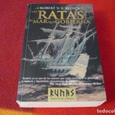 Libros de segunda mano: LAS RATAS Y EL MAR QUE GOBIERNA ( ROBERT REDICK ) ¡BUEN ESTADO! RUNAS CIENCIA FICCION Y FANTASIA. Lote 255320705