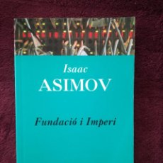 Libros de segunda mano: ISAAC ASIMOV - FUNDACIO I IMPERI - PROA. Lote 255396145