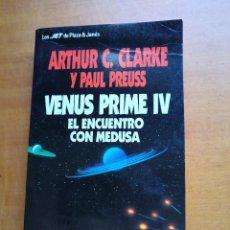 Libros de segunda mano: VENUS PRIME IV EL ENCUENTRO CON MEDUSA ARTHUR C CLARKE & PAUL PREUSS. Lote 255440565