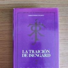 Libros de segunda mano: LA TRAICION DE ISENGARD . J.R.R TOLKIEN. Lote 255539270