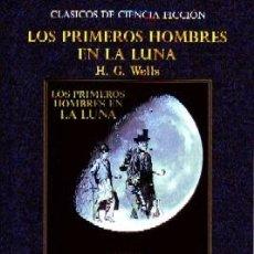 Libros de segunda mano: LOS PRIMEROS HOMBRS EN LA LUNA. WELLS, H. G. CF-294. Lote 257715720