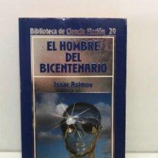 Libros de segunda mano: EL HOMBRE DE BICENTENARIO ISAAC ASIMOV CIENCIA FINCCION 29 ORBIS. Lote 261571200