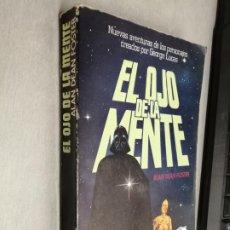 Libros de segunda mano: EL OJO DE LA MENTE (STAR WARS) / ALAN DEAN FOSTER / ARGOS-VERGARA 1ª EDICIÓN 1978. Lote 261575000