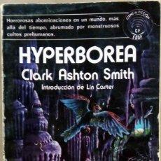 Libros de segunda mano: CLARK ASHTON SMITH - HYPERBOREA. EDAF, 1978.. Lote 261575675