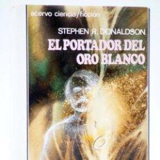 Libros de segunda mano: SEGUNDAS CRONICAS DE THOMAS DE COVENANT EL INCREDULO LIBRO III. EL PORTADOR DEL ORO BLANCO (STEPHEN. Lote 261655820