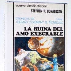 Libros de segunda mano: CRONICAS DE THOMAS DE COVENANT EL INCREDULO LIBRO I. LA RUINA DEL AMO EXECRABLE (STEPHEN R. DONALDSO. Lote 261655840