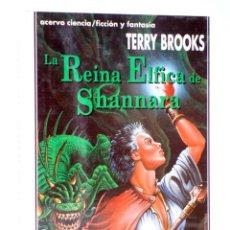 Libros de segunda mano: LA HERENCIA DE SHANNARA LIBRO III. LA REINA ÉLFICA DE SHANNARA (TERRY BROOKS) ACERVO, 1994. OFRT. Lote 261655860