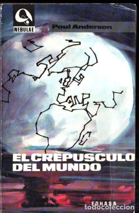POUL ANDERSON : EL CREPÚSCULO DEL MUNDO (NEBULAE, 1965) (Libros de Segunda Mano (posteriores a 1936) - Literatura - Narrativa - Ciencia Ficción y Fantasía)