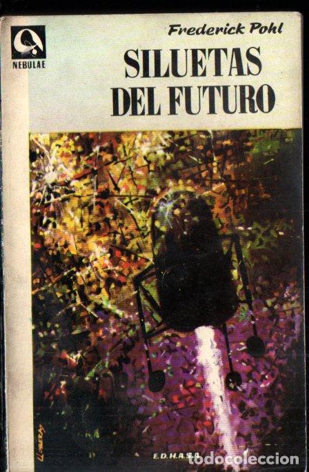 FREDERICK POHL : SILUETAS DEL FUTURO (NEBULAE, 1958) (Libros de Segunda Mano (posteriores a 1936) - Literatura - Narrativa - Ciencia Ficción y Fantasía)