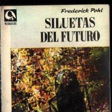 Libros de segunda mano: FREDERICK POHL : SILUETAS DEL FUTURO (NEBULAE, 1958). Lote 262331735