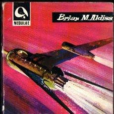 Libros de segunda mano: BRIAN M. ALDISS : VIAJE AL INFINITO (NEBULAE, 1961). Lote 262331740