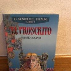 Libros de segunda mano: EL PROSCRITO LOUISE COOPER EL SEÑOR DEL TIEMPO LIBRO 2. Lote 262575210