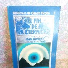 Libros de segunda mano: EN EL FIN DE LA ETERNIDAD. ISAAC ASIMOV. BIBLIOTECA DE LA FICCIÓN I. EDICIONES ORBIS, S.A. Lote 262841160