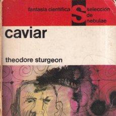 Libros de segunda mano: CAVIAR - THEODORE STURGEON - FANTASIA CIENTIFICA NEBULAE 1965. Lote 262904350