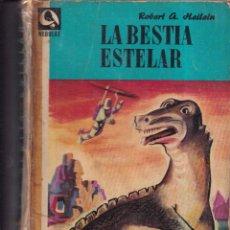 Libros de segunda mano: LA BESTIA ESTELAR - ROBERT A. HEILEIN - NEBULAE - EDHASA 1955. Lote 262905315