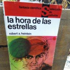 Libros de segunda mano: LA HORA DE LAS ESTRELLAS. ROBERT HEINLEIN.. Lote 262930010