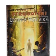 Libros de segunda mano: DESTINOS TRUNCADOS - STRUGATSKI, ARKADI / BORÍS. Lote 262935765