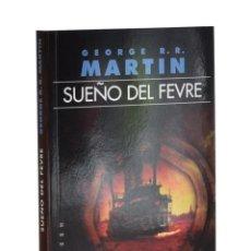 Libros de segunda mano: SUEÑO DEL FEVRE - MARTIN, GEORGE R. R.. Lote 262935830