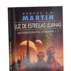 Libros de segunda mano: LUZ DE ESTRELLAS LEJANAS. AUTOBIOGRAFÍA LITERARIA / 1 - MARTIN, GEORGE R. R.. Lote 262935845