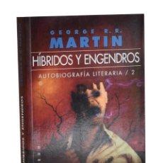 Libros de segunda mano: HÍBRIDOS Y ENGENDROS. AUTOBIOGRAFÍA LITERARIA / 2 - MARTIN, GEORGE R. R.. Lote 262935855