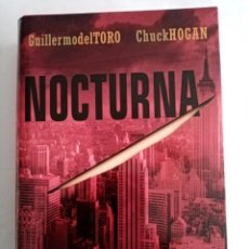 Libros de segunda mano: NOCTURNA . GUILLERMO DEL TORO Y CHUCK HOGAN ( CIRCULO DE LECTORES ). Lote 262944115