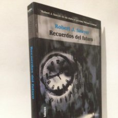 Libros de segunda mano: RECUERDOS DEL FUTURO. ROBERT J. SAWYER. SOLARIS FICCIÓN Nº 14. LA FACTORÍA DE IDEAS.. Lote 263808915